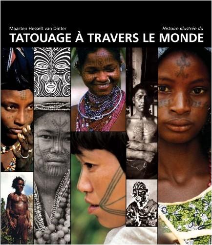 Maarten Hesselt Van Dinter - Histoire illustrée du tatouage à travers le monde