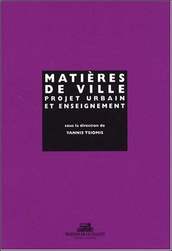 Yannis Tsiomis - Matières de ville : projet urbain et enseignement