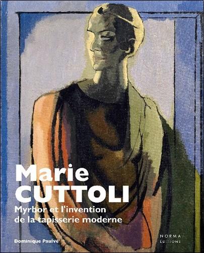 Dominique Paulvé - Marie Cuttoli : Myrbor et l'invention de la tapisserie moderne