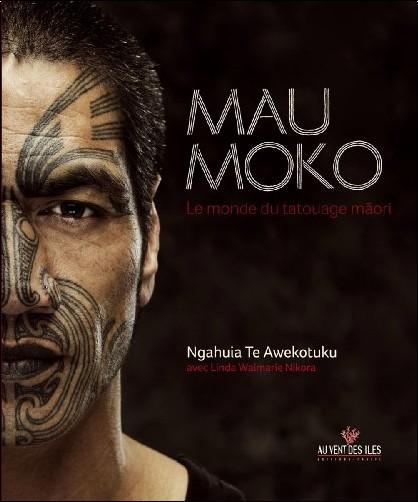 Ngahuia Te awekotuku - Mau Moko : Le monde du tatouage maori