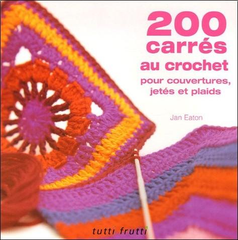 Jan Eaton - 200 carr�s au crochet : Pour couvertures, jet�s et plaids