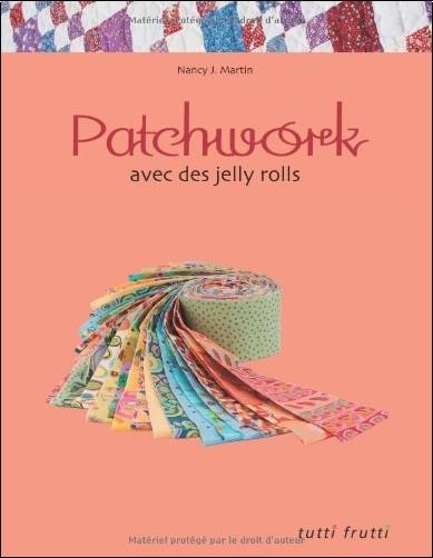 Nancy Martin - Patchwork avec des jelly rolls