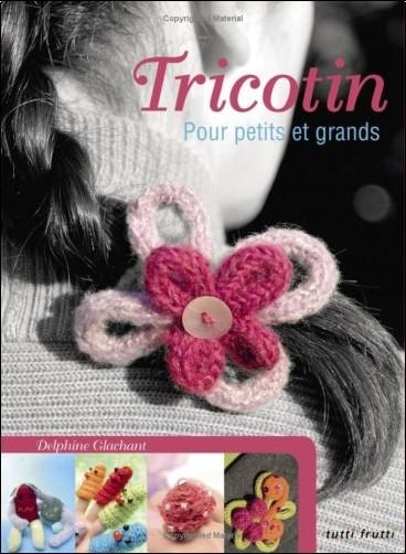 Delphine Glachant - Tricotin : Pour petits et grands