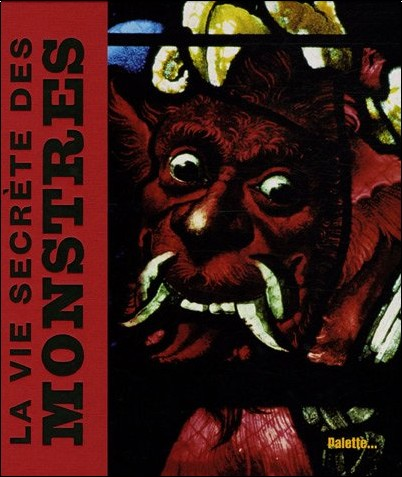 Bruno Gibert - La vie secrète des Monstres