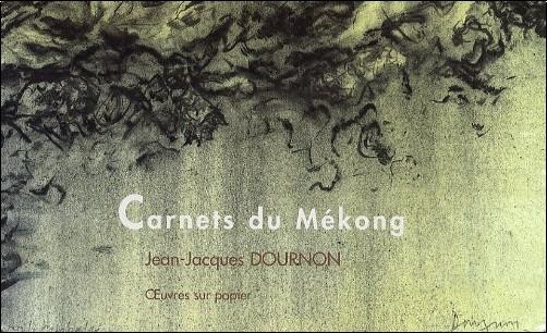 Jean-Jacques Dournon - Carnets du Mékong