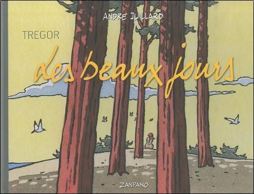 André Juillard - Trégor les Beaux Jours