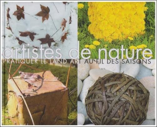 Marc Pouyet - Artistes de nature : Pratiquer le land art au fil des saisons