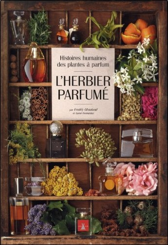 l 39 herbier parfum histoires humaines des plantes parfum. Black Bedroom Furniture Sets. Home Design Ideas