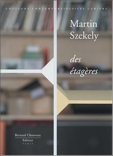 Martin Szekely - Martin Szekely - Des étagères (édition limitée avec sérigraphie)
