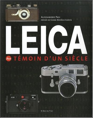 Alessandro Pasi - Leica : Témoin d'un siècle