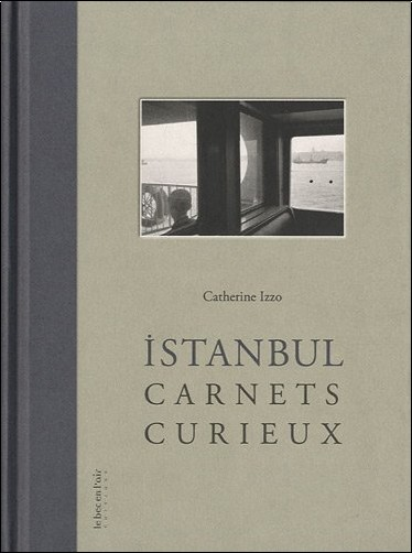 Catherine Izzo - Istanbul - Carnets curieux