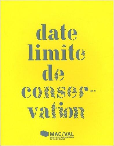 Collection - Date limite de conservation (art, vandalisme et restauration)