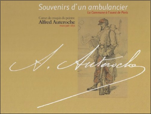 Alfred Auteroche - Souvenir d'un ambulancier : La Commune à l'ouest de Paris