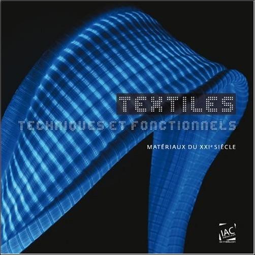 Sylvain Besson - Textiles techniques et fonctionnels : Matériaux du XXIe siècle