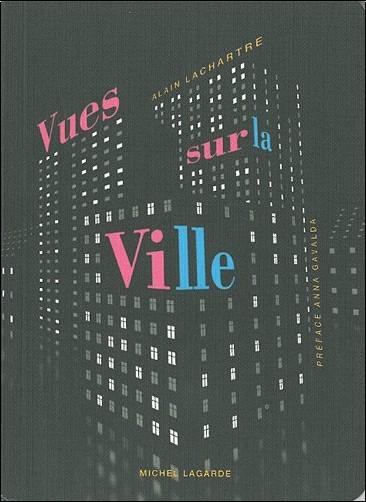 Alain Lachartre - Vues sur la ville