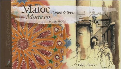Fabien Pavelet - Maroc, carnet de route
