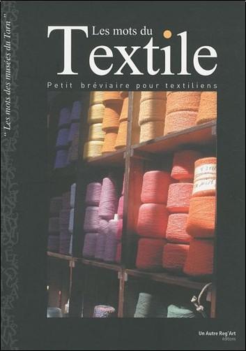 Sabine Boudou-Ourliac - Les mots du textile : Petit bréviaire pour textiliens