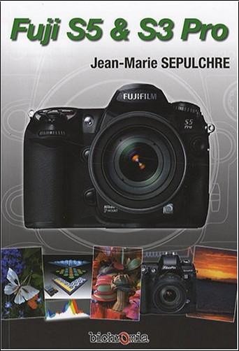 Jean-Marie Sepulchre - Fuji FinePix S5 et S3 Pro