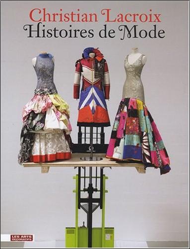 Christian Lacroix - Christian Lacroix : Histoires de Mode