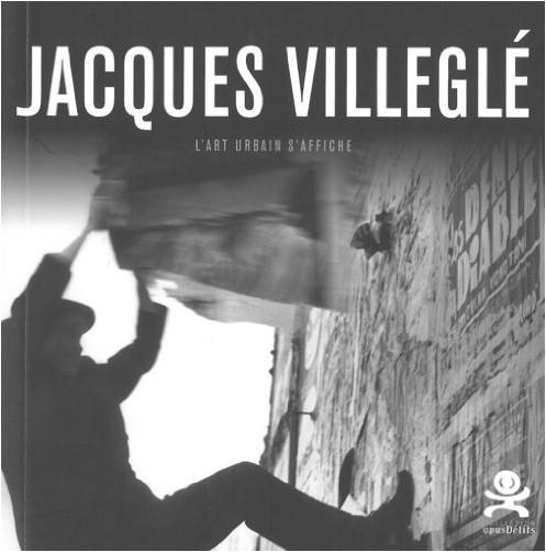 Patrick Le Fur - Jacques Villeglé : L'art urbain s'affiche
