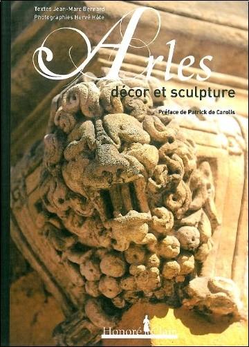 Jean-Marc Bernard - Arles : Décor et sculpture