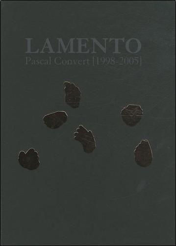 PHILIPPE Y DIDI-HUBERMAN, G DAGEN - Lamento: pascal convert (1998-2005)