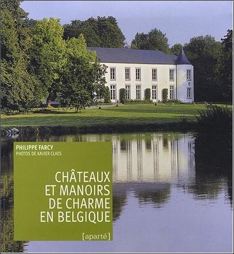 Farcy Philippe - Chateaux et Manoirs de Charme en Belgique