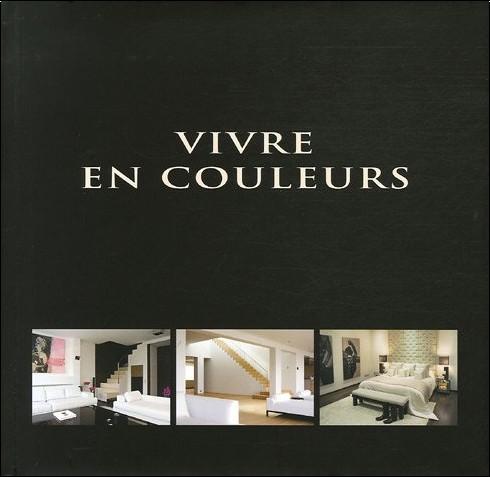 Wim Pauwels - Vivre en couleurs : Edition trilingue français-anglais-néerlandais