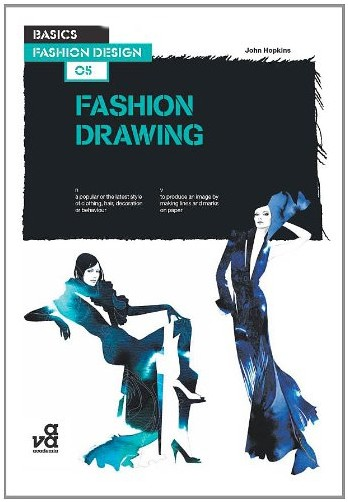 John Hopkins - Basics Fashion Design: Fashion Drawing