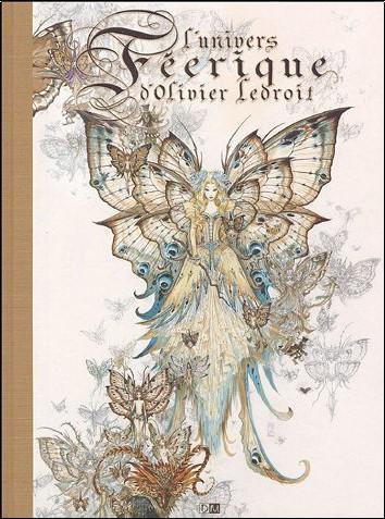 Olivier Ledroit - L'univers féerique d'Olivier Ledroit : Tome 1