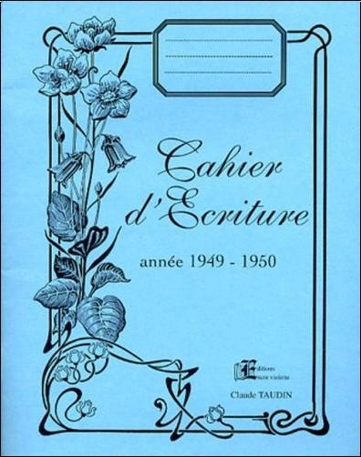 Claude Taudin - Cahier d'Ecriture : Année 1949-1950