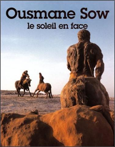 Ousmane Sow - Ousmane Sow, le soleil en face