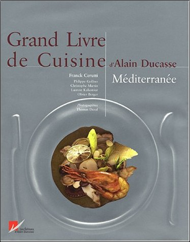 grand livre de cuisine d 39 alain ducasse mditerrane alain ducasse livres. Black Bedroom Furniture Sets. Home Design Ideas