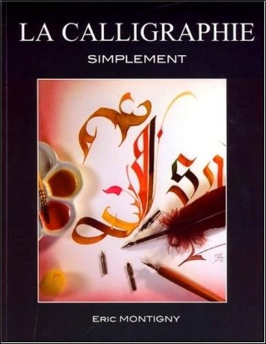 Eric Montigny - La calligraphie simplement