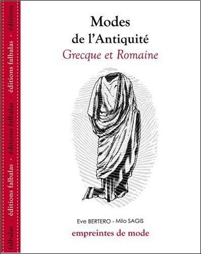 Eve Bertero - Modes de l'Antiquité grecque et romaine