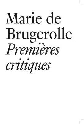 Marie de Brugerolle - Marie de Brugerolle: Premieres Critiques