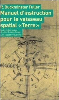"""R. Buckminster Fuller - Manuel d'instruction Pour Le Vaisseau Spatial """"Terre"""""""