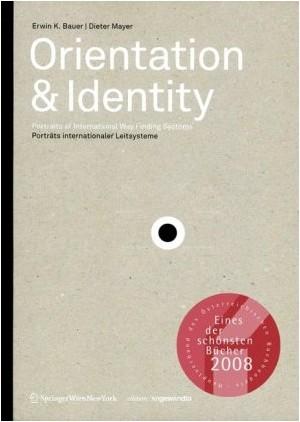 Erwin K. Bauer - Orientation & Identity: Portraits of International Way Finding Systems / Portrats Internationaler Leitsysteme