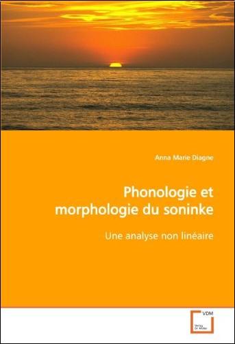 Anna Marie Diagne - Phonologie Et Morphologie Du Soninke
