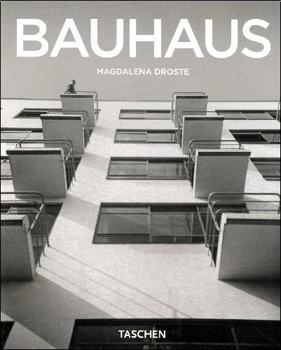 Magdalena Droste - Le Bauhaus : 1919-1933 Réforme et avant-garde