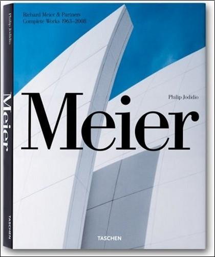 Philip Jodidio - Meier: Richard Meier & Partners 1963-2008