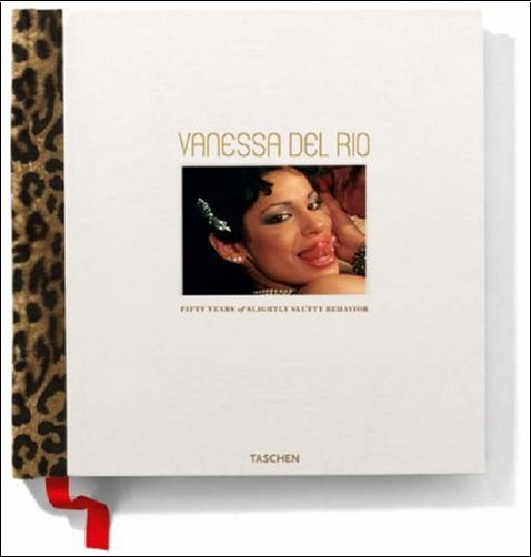 Dian Hanson - Vanessa Del Rio: Fifty Years of Slightly Slutty Behavior: Collectors Edition With Robert Crumb Lithograph
