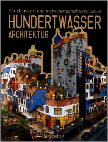 Collectif - Hundertwasser architecture. Pour une architecture plus proche de la nature et de l'homme