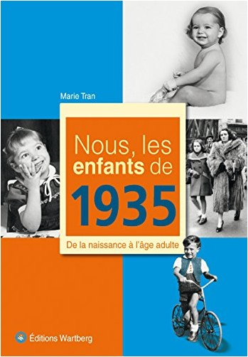 Marie Tran - Nous, les enfants de 1935 : De la naissance à l'âge adulte