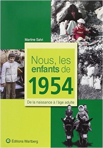 Martine Salvi - Nous, les enfants de 1954 : De la naissance à l'âge adulte