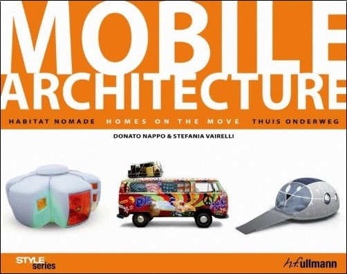 D. Nappo - Architecture Mobile - Habitat nomade / Homes on the move / Thuis onderweg