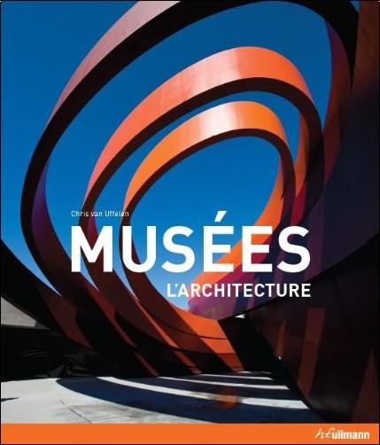 Chris van Uffelen - Musées, l'architecture