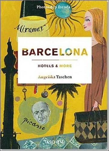 Angelika Taschen - Barcelona: Hotels & More