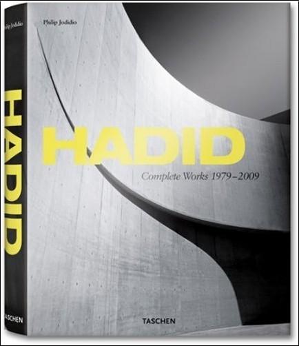 Philip Jodidio - Zaha Hadid: Oeuvre complète, 1979-2009