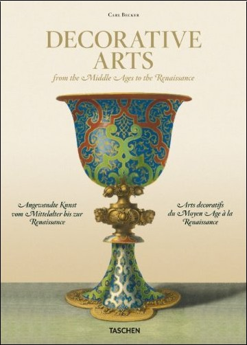 Carsten-Peter Warncke - Carl Becker: Decorative Arts from the Middle Ages to Renaissance